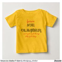 future ice climber T shirt