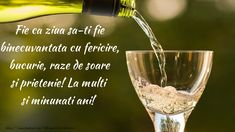 Felicitari de la multi ani - Fie ca ziua sa-ti fie binecuvantata Happy Birthday Wishes Cake, Happy Birthday Messages, White Wine, Red Wine, Apple Notes, Huda Beauty Rose Gold, Quote Creator, In Vino Veritas, Relaxing Music