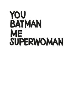 "My Deer Art Shop ""You batman me superwoman"""