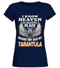 """# I Know Heaven My TARANTULA .  Special Offer, not available in shopsComes in a variety of styles and coloursBuy yours now before it is too late!Secured payment via Visa / Mastercard / Amex / PayPal / iDealHow to place an order            Choose the model from the drop-down menu      Click on """"Buy it now""""      Choose the size and the quantity      Add your delivery address and bank details      And that's it!"""