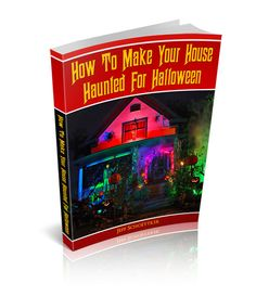 """Here is the cover of my Kindle book """"How To Make Your House Hauned For Halloween"""" your one-stop Guide for making your very own haunted house. Follow me @ JeffsStudio on twitter! Thanks."""