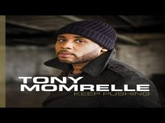 Buy Now on iTunes: http://smarturl.it/KeepPushing 'You're time is here,' wholeheartedly sings Tony Momrelle on the opening (title) track of his towering new ...