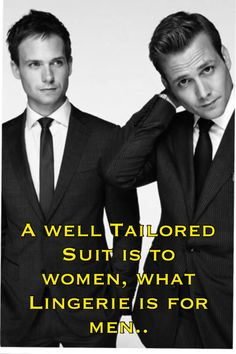 A well tailored suit is to women, what lingerie is for men..!!