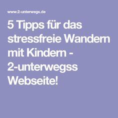 5 Tipps für das stressfreie Wandern mit Kindern - 2-unterwegss Webseite!