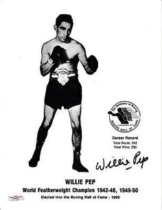 """Willie Pep Signed 8x10 Boxing Hall of Fame Photo JSA COA Featherweight Champ . $30.00. World Featherweight ChampionWillie PepHand Signed 8x10"""" Boxing Hall of Fame PhotoPep was World Featherweight Champion 1942-48, 1949-50GREAT AUTHENTIC BOXING AND WILLIE PEP COLLECTIBLE!! .AUTOGRAPH AUTHENTICATED BY JAMES SPENCE AUTHENTICATION WITH NUMBERED JSA AUTHENTICATION STICKER ON ITEM AND MATCHING NUMBEREDJSA CERTIFICATE OF AUTHENTICITY (COA) INCLUDED.JSA COA: # E 0..."""