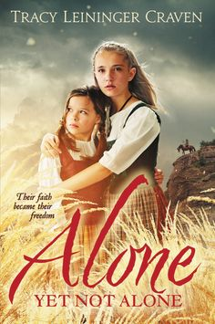 -The Booklover's Tranquility- Review on the book, Alone Yet Not Alone by Tracy Leininger Craven...the true story of two young girls captured during the French and Indian War.