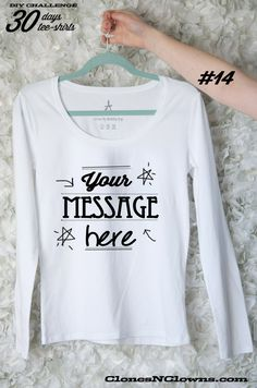 DIY 30 DAYS 30 TEE-SHIRTS : #14 with a customised message | Clones N Clowns by Aimee WoodClones N Clowns by Aimee Wood