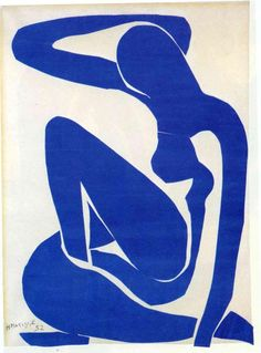 Henri Maitisse - Blue Nude I read somewhere once that the reason that Matisse went to these paper cutouts is because he could no longer see well enough to paint. He felt that the beauty was in color itself.
