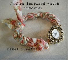 Super easy Anthro ispired watch tutorial... http://christinaclose.blogspot.com/2010/01/super-easy-anthro-ispired-watch.html