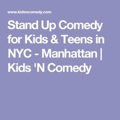Stand Up Comedy for Kids & Teens in NYC - Manhattan | Kids 'N Comedy