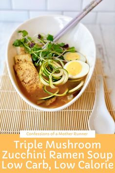 Make Your Own Easy & Healthy Triple Mushroom Zoodle Ramen Soup in a healthier, lower carb, lower calorie, vegan, customizable soup #Ramen #Mushroom #LowCarb #LowCalorie #Vegan #Customizable #HealthySoups #Soup #QuickSoups #ZucchiniNoodles #Zoodles