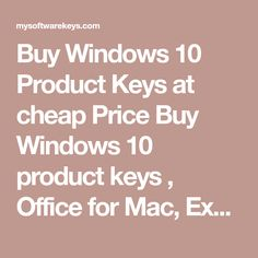 Buy Windows 10 Product Keys at cheap Price Buy Windows 10 product keys , Office for Mac, Exchange, Windows Server, Visio, Antivirus | 1-24 Hour Digtal Delivery | Secure Payment |Mysoftwarekeys.com