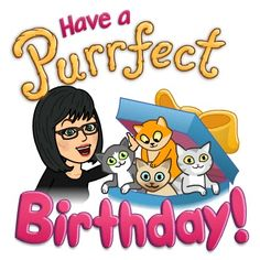 Have a purrfect birthday! Happy Birthday Signs, Birthday Tags, Cat Birthday, Birthday Quotes, Birthday Wishes, Birthday Stuff, Make Your Own Character, My Character, Funny Emoji