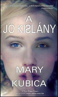 Mary Kubica: A jó kislány Son Luna, Minnesota, Chicago, New York, Books, Movies, Movie Posters, Products, Livros