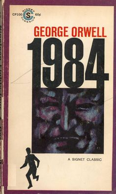 """George Orwell: """"1984"""". A. Signet Classic. """"La ignorancia de los ciudadanos es la fuerza de los poderosos""""."""
