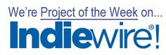 INDIEWIRE Project of the Week!