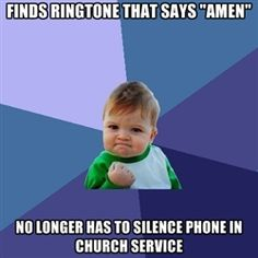 "Success Kid - Finds ringtone that says ""amen"" No longer has to silence phone in church service"