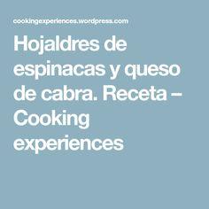 Hojaldres de espinacas y queso de cabra. Receta – Cooking experiences