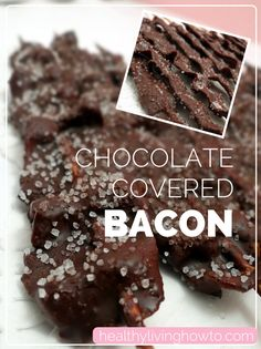 Use GF organic bacon! Chocolate Covered Bacon | healthylivinghowto.com