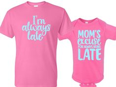 Always Late ~ Matching Shirts ~ Funny Kids Shirts ~ Mommy and Me ~ Mother and Daughter ~ Mother and Son ~ Mama ~ Mother ~ Mom ~ Best Mom ~ by CutFromTheHeart on Etsy