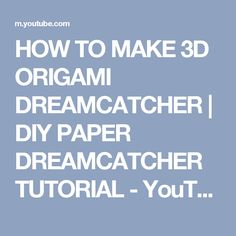 HOW TO MAKE 3D ORIGAMI DREAMCATCHER | DIY PAPER DREAMCATCHER TUTORIAL - YouTube Dreamcatcher Tutorial, 3d Origami, Diy Paper, Dream Catcher, Vase, Decoration, Youtube, How To Make, Decor