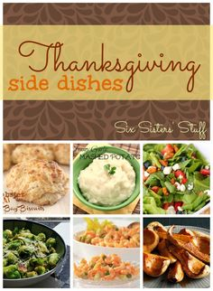 Thanksgiving Side Dishes are just what you need as you plan your Thanksgiving dinner! http://www.sixsistersstuff.com/2013/11/thanksgiving-side-dishes.html