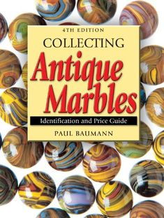 """Read """"Collecting Antique Marbles Identification and Price Guide"""" by Paul Baumann available from Rakuten Kobo. Marbles evoke memories of childhood and simpler times; perhaps this is why they are collected with such enthusiasm! Carpet Bowls, Decoration, Art Decor, Marbles Images, Marble Pictures, Marble Price, Marble Games, Antique Collectors, Price Guide"""