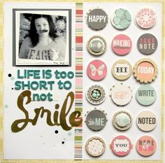 Life is too short to not Smile by Nicole Nowosad