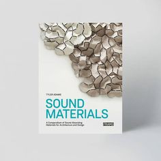 Frame Publishers Sound Materials – A Compendium of Sound Absorbing Materials for Architecture and Design {available in library TextielMuseum}
