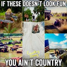 If these doesn't look fun you ain't country. - If these doesn't look fun you ain't country. Real Country Girls, Country Girl Life, Country Girl Quotes, Cute N Country, Country Music, Country Sayings, Country Girl Stuff, Country Living Quotes, Farm Girl Quotes
