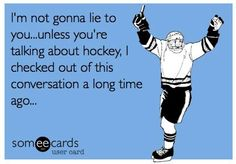 But when I talk about hockey people clock outta our conversations. Flyers Hockey, Hockey Memes, Hockey Quotes, Bruins Hockey, Hockey Players, Ice Hockey, Funny Hockey, Hockey Puck, Quotes Girlfriend
