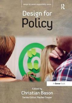Design for Policy (Design for Social Responsibility) by C... https://www.amazon.com/dp/1472413520/ref=cm_sw_r_pi_dp_x_6t48xbDD2YK5E