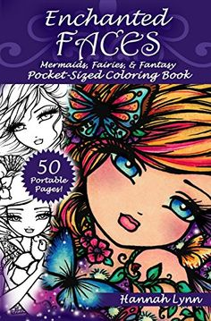 Enchanted Faces: Mermaids, Fairies, & Fantasy Pocket-Sized Coloring Book by Hannah Lynn http://www.amazon.de/dp/0692637702/ref=cm_sw_r_pi_dp_Kje8wb0FXG7E4