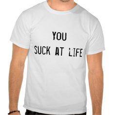 >>>Hello          	You suck at Life (Light) Tshirts           	You suck at Life (Light) Tshirts online after you search a lot for where to buyThis Deals          	You suck at Life (Light) Tshirts today easy to Shops & Purchase Online - transferred directly secure and trusted checkout...Cleck Hot Deals >>> http://www.zazzle.com/you_suck_at_life_light_tshirts-235238453227541090?rf=238627982471231924&zbar=1&tc=terrest