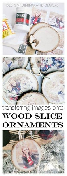 Transferring Images Onto Wood Slice Ornaments