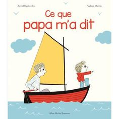 Buy Ce que papa m'a dit by Astrid Desbordes, Pauline Martin and Read this Book on Kobo's Free Apps. Discover Kobo's Vast Collection of Ebooks and Audiobooks Today - Over 4 Million Titles! Astrid Desbordes, Kitty Crowther, Importance Of Library, Albin Michel, Album Jeunesse, My Emotions, Childrens Books, Gifts For Kids, Books To Read