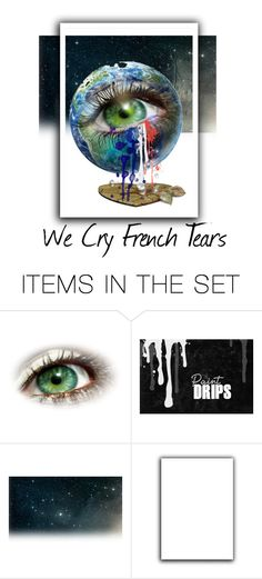 """""""We Cry French Tears"""" by strawberrysb ❤ liked on Polyvore featuring アート"""