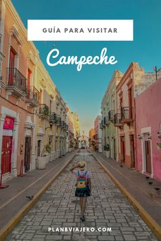 Descubre una de las ciudades más lindas y seguras de México. En este post los imperdibles si vas a visitar la ciudad de Campeche Mexico Culture, Mexico Resorts, Visit Mexico, Mexico Travel, Day Trip, Where To Go, Backpacking, Places To Visit, Street View