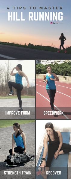 4 tips to help you master hill running. Visit TheFitFoodieMama.com to learn how you can improve your running form, incorporate speed work, find running specific strength training workouts and maximize your running recovery time.