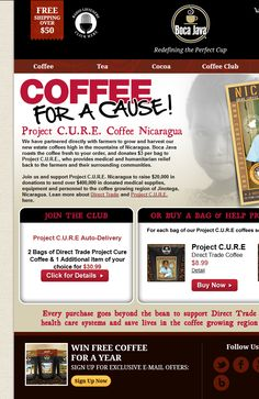 the Coffee for a Cause campaign supports the Nicaraguan economy by selling coffee directly from Nicaragua AND Project C.U.R.E. Nicaragua receives a percentage to provide medical supplies to the region.