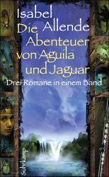 Walters Bücher: Isabell Allende: Die Abenteuer von Aguila und Jaguar