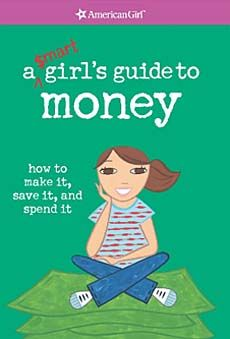 """A Smart Girl's Guide to Money  SLJ called this book """"an excellent tool to promote the concept of saving money and having it work for you."""" And Booklist called the book """"an engaging introduction to personal economics.""""   Age: 9-12"""