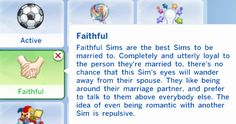 """verysimmly: """" custom trait: faithful + works better with sims already married + hardly any romance increase + will want to interact with family more + don't get flirty download """""""