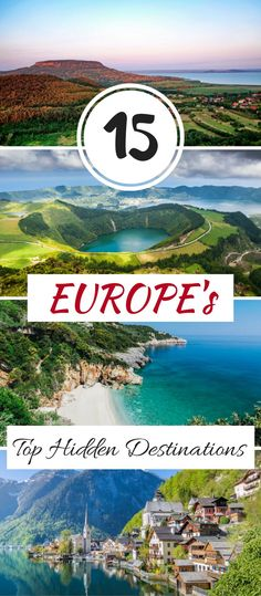 15 for the Bucket List: Europe's Top Hidden Destinations (gorgeous places that seem out of a fantasy novel!)