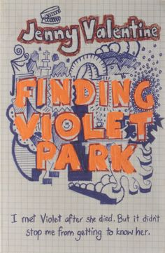 Finding Violet Park/  Jenny Valentine- Children's Literature Collection 823 VAL (FIN)