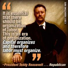 Republicans that made sense...Way Back When...President Teddy Roosevelt