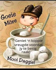 Good Morning Greetings, Good Morning Wishes, Afrikaanse Quotes, Goeie More, Good Night Messages, Morning Quotes, Deep Thoughts, Ale, Mugs