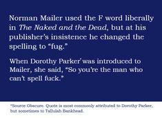 Norman Mailer, Dorothy Parker, Spelling, Sayings, Words, Quotes, Quotations, Lyrics, Quote