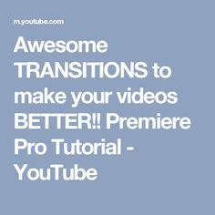 Awesome TRANSITIONS to make your videos BETTER!! Premiere Pro Tutorial - YouTube