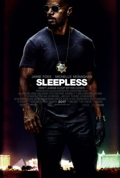 SLEEPLESS movie review, starring Jamie Foxx,Michelle Monaghan, David Harbour, and Scoot McNairy!